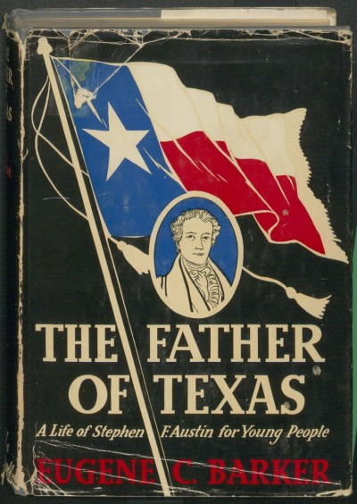 he Father of Texas- a Life of Stephen F. Austin for Young People 1935.