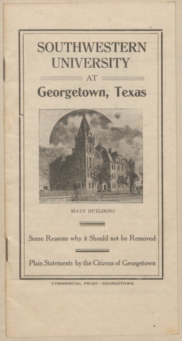 Southwestern University at Georgetown, Texas: Some Reasons why it Should not be Removed. More Info: https://texashistory.unt.edu/ark:/67531/metapth802477/