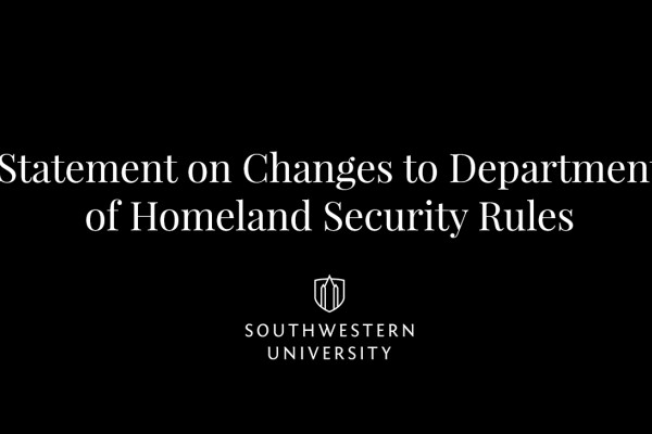Southwestern Statement on Changes to Department of Homeland Security Rules