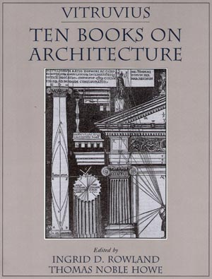 Vitruvius, Ten Books on Architecture, Cambridge, 1999